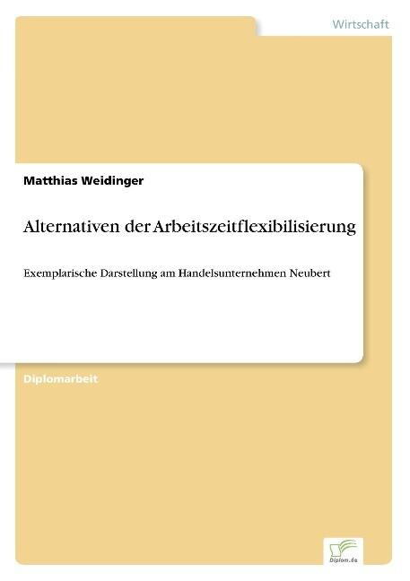 Alternativen der Arbeitszeitflexibilisierung als Buch (gebunden)