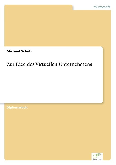 Zur Idee des Virtuellen Unternehmens als Buch (gebunden)