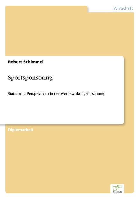 Sportsponsoring als Buch von Robert Schimmel