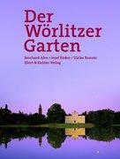 Der Wörlitzer Garten. Eine Bildreise