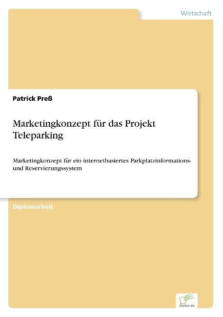 Marketingkonzept für das Projekt Teleparking al...