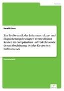 Zur Problematik der luftraumstruktur- und flugsicherungsbedingten vermeidbaren Kosten im europäischen Luftverkehr sowie deren Abschätzung bei der Deutschen Lufthansa AG