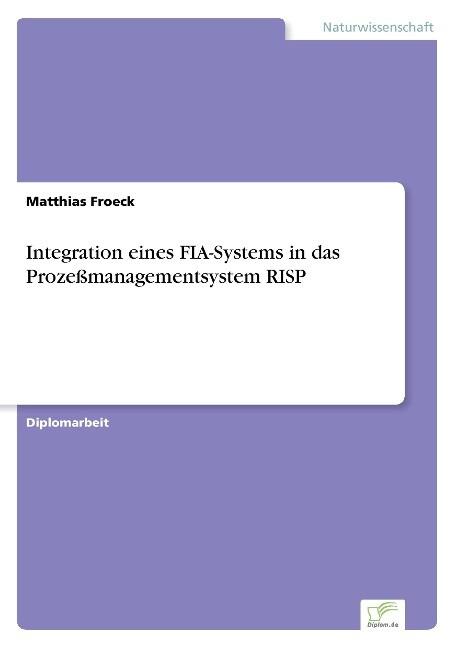 Integration eines FIA-Systems in das Prozeßmanagementsystem RISP als Buch (gebunden)