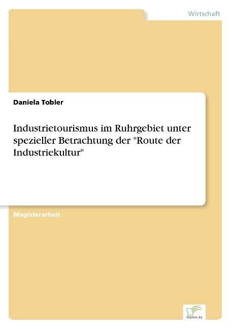 Industrietourismus im Ruhrgebiet unter speziell...
