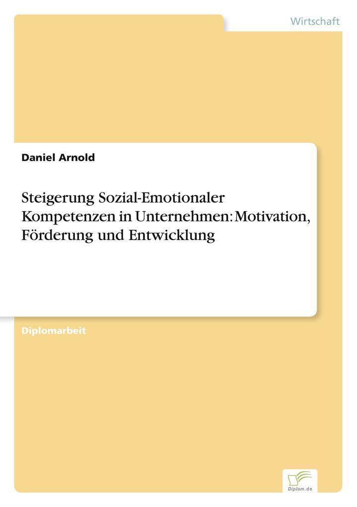 Steigerung Sozial-Emotionaler Kompetenzen in Unternehmen: Motivation, Förderung und Entwicklung als Buch (gebunden)
