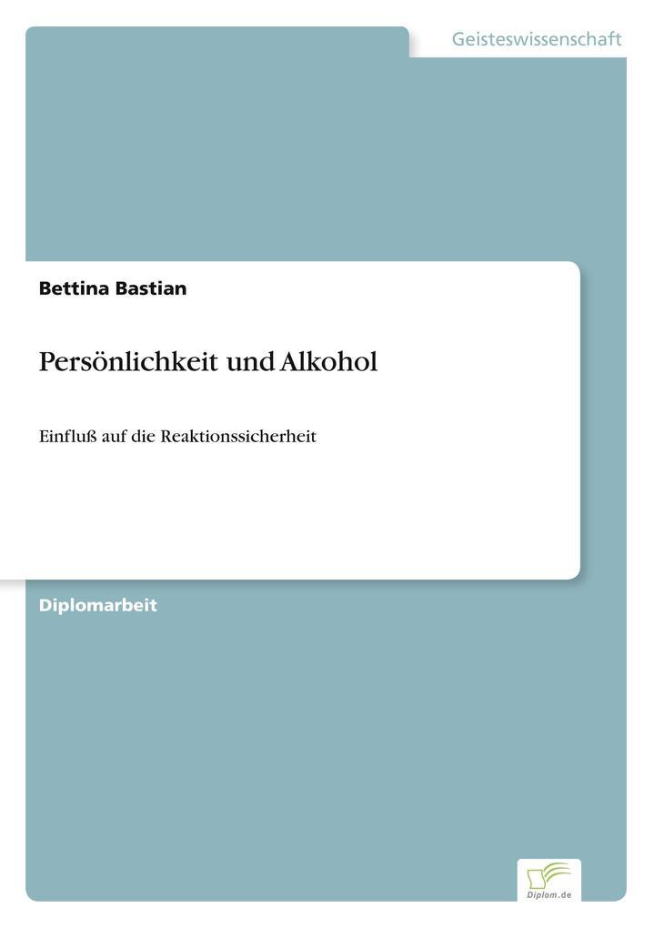 Persönlichkeit und Alkohol als Buch von Bettina...