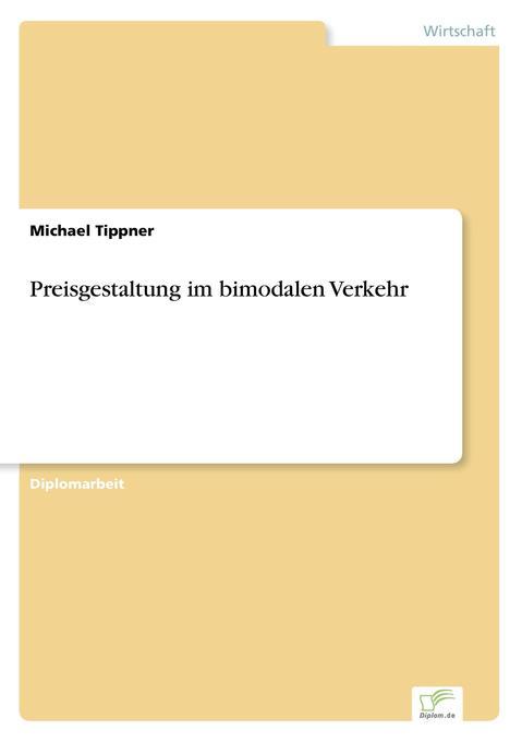 Preisgestaltung im bimodalen Verkehr als Buch (gebunden)