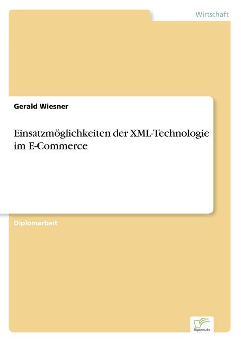 Einsatzmöglichkeiten der XML-Technologie im E-C...