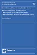 Weiterentwicklung des deutschen Gesundheitssatellitenkontos zu einer Gesundheitswirtschaftlichen Gesamtrechnung