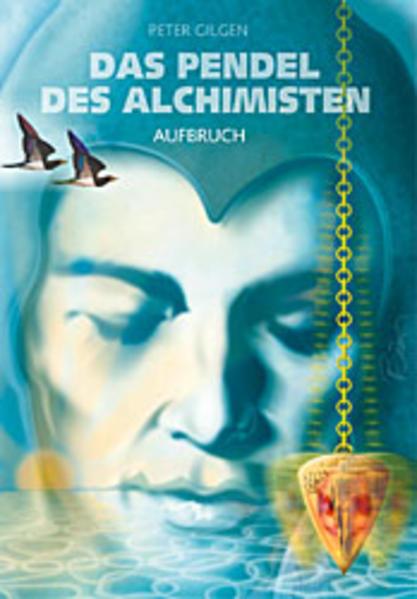 Das Pendel des Alchimisten 1. Aufbruch als Buch