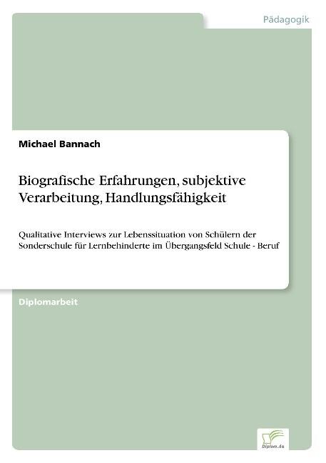 Biografische Erfahrungen, subjektive Verarbeitung, Handlungsfähigkeit als Buch (gebunden)
