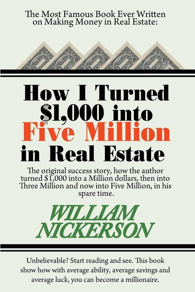 How I Turned $1,000 Into Five Million in Real Estate in My Spare Time als Taschenbuch