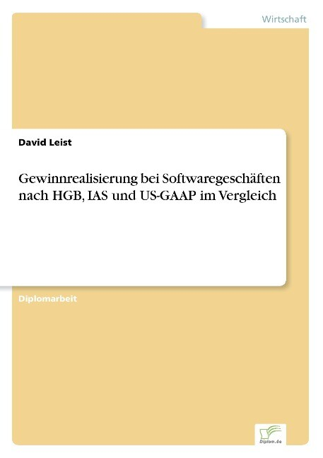 Gewinnrealisierung bei Softwaregeschäften nach HGB, IAS und US-GAAP im Vergleich als Buch (gebunden)