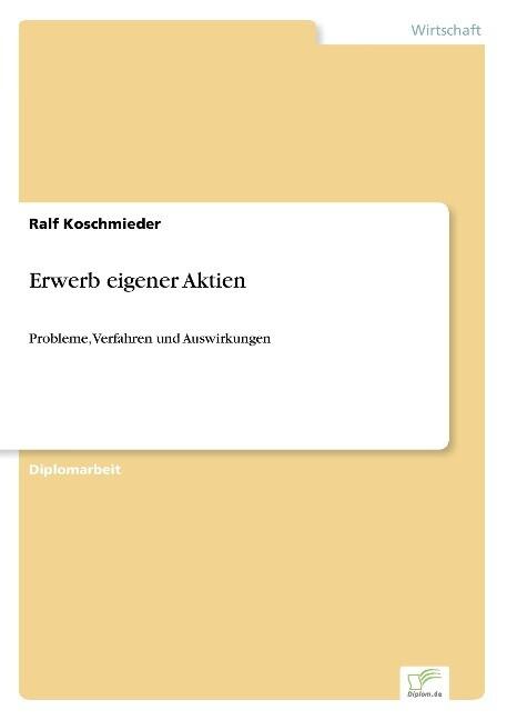 Erwerb eigener Aktien als Buch von Ralf Koschmi...