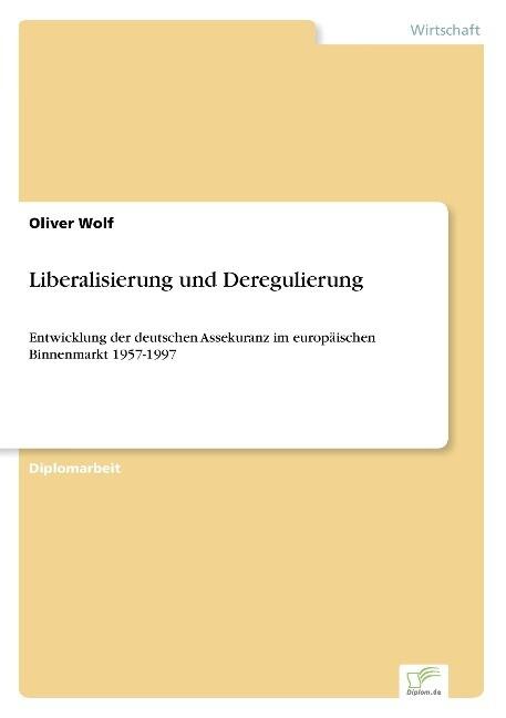Liberalisierung und Deregulierung als Buch (gebunden)