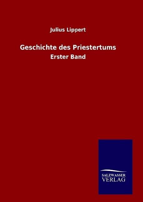 Geschichte des Priestertums als Buch (gebunden)