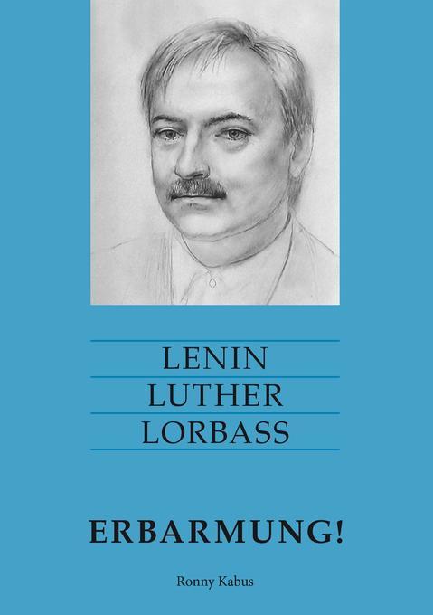 Lenin Luther Lorbass - Erbarmung! als Buch (gebunden)