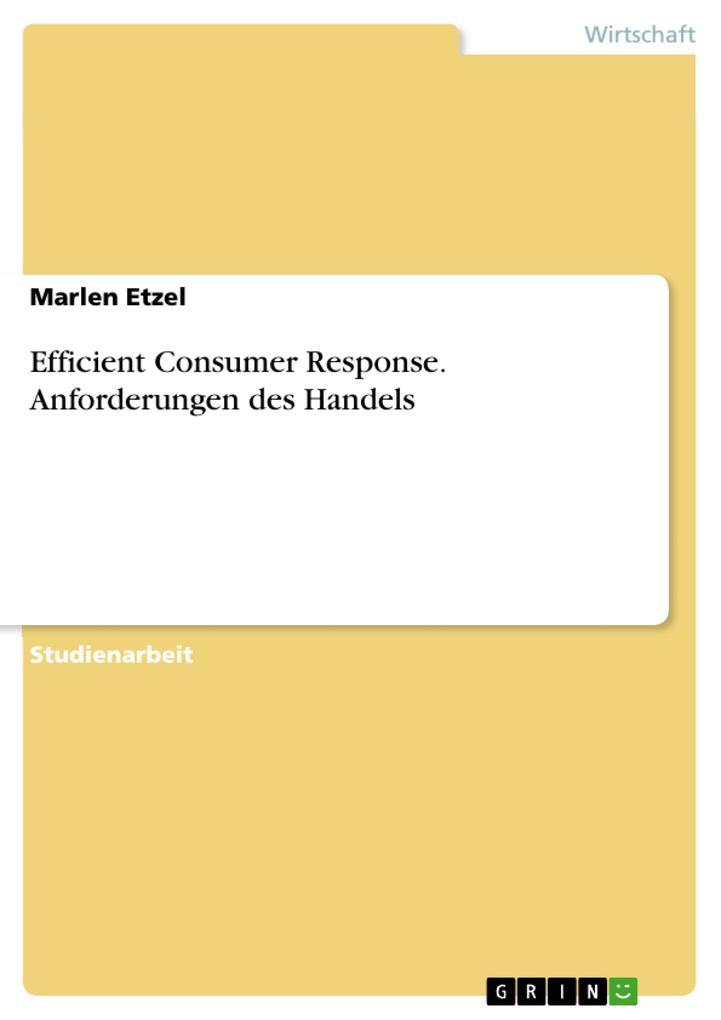 Efficient Consumer Response. Anforderungen des Handels als eBook pdf