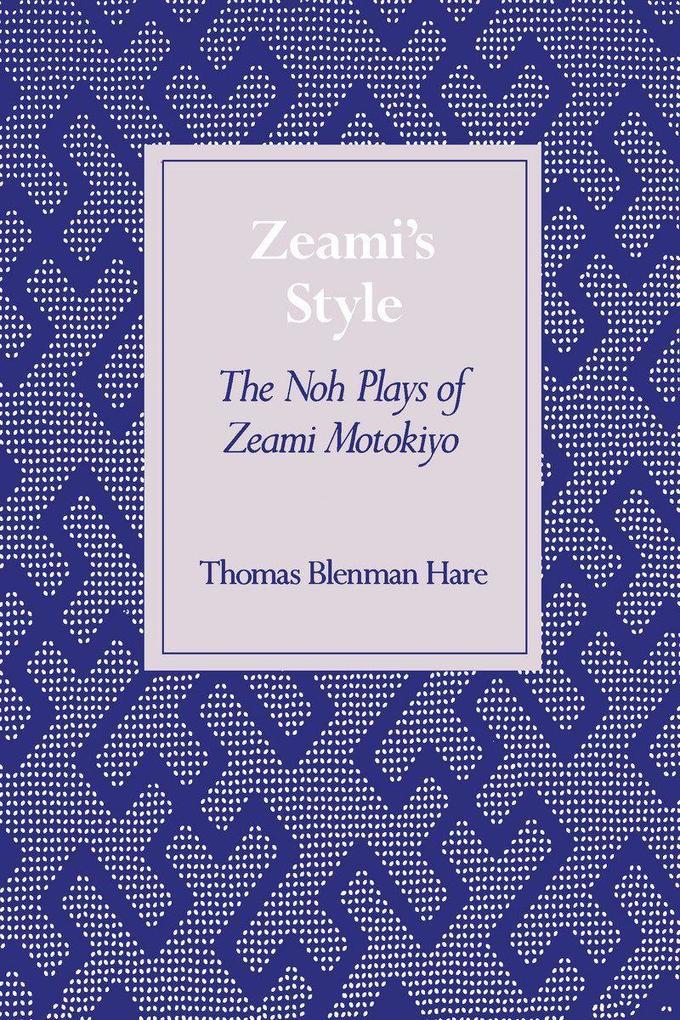 Zeami's Style: The Noh Plays of Zeami Motokiyo als Taschenbuch