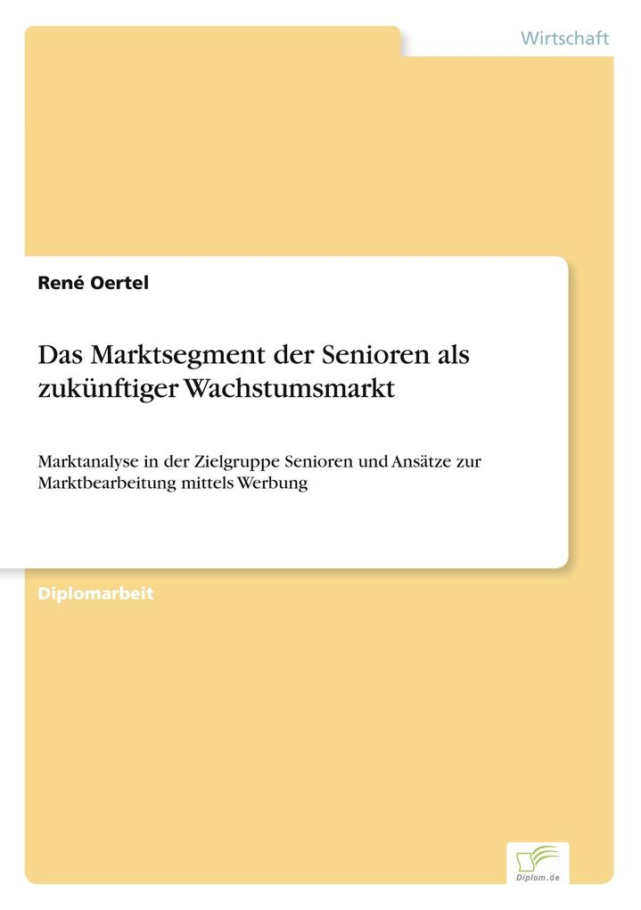 Das Marktsegment der Senioren als zukünftiger Wachstumsmarkt als Buch (gebunden)