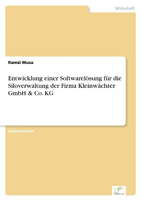 Entwicklung einer Softwarelösung für die Siloverwaltung der Firma Kleinwächter GmbH & Co. KG als Buch (gebunden)