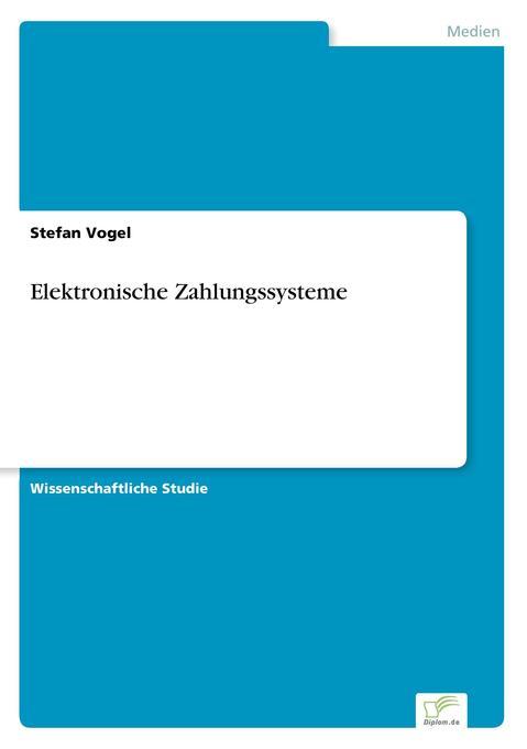 Elektronische Zahlungssysteme als Buch von Stef...