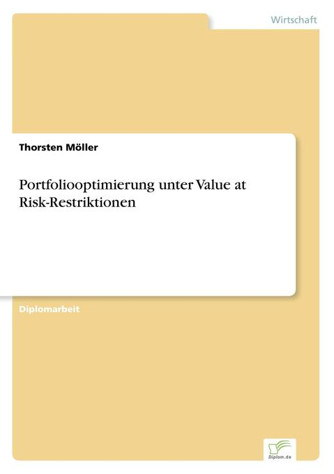 Portfoliooptimierung unter Value at Risk-Restriktionen als Buch (gebunden)