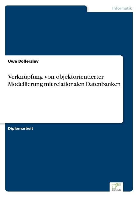 Verknüpfung von objektorientierter Modellierung mit relationalen Datenbanken als Buch (gebunden)