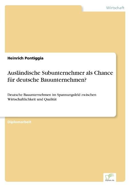 Ausländische Subunternehmer als Chance für deutsche Bauunternehmen? als Buch (gebunden)