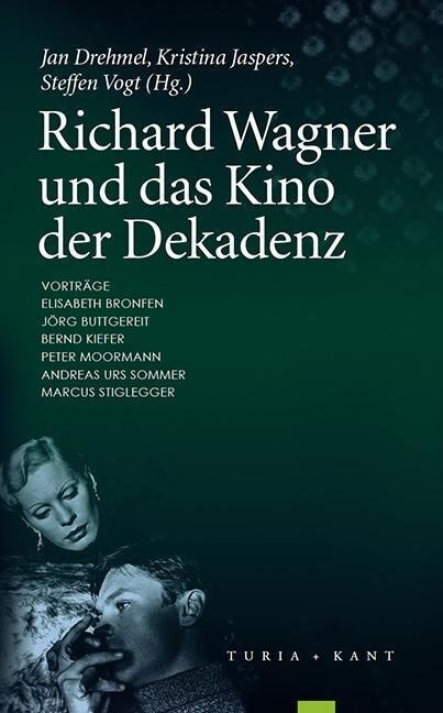 Richard Wagner und das Kino der Dekadenz als Bu...