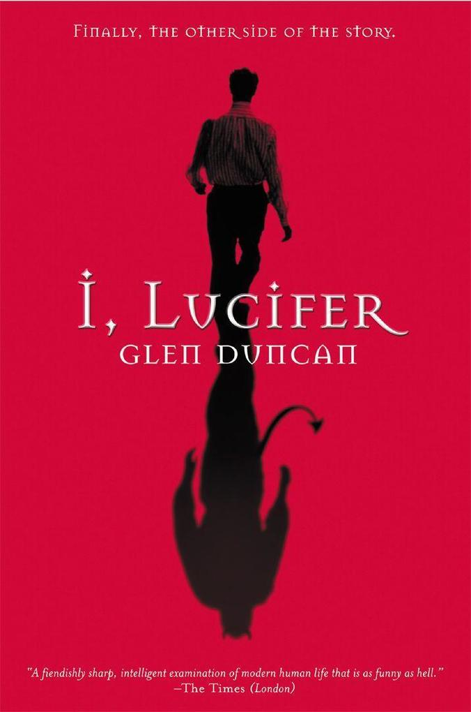 I, Lucifer: Finally, the Other Side of the Story als Taschenbuch