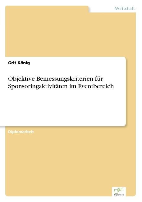 Objektive Bemessungskriterien für Sponsoringaktivitäten im Eventbereich als Buch (gebunden)