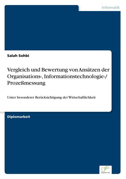 Vergleich und Bewertung von Ansätzen der Organisations-, Informationstechnologie-/ Prozeßmessung als Buch (gebunden)
