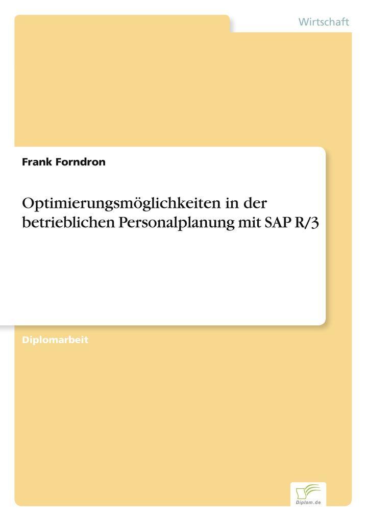 Optimierungsmöglichkeiten in der betrieblichen Personalplanung mit SAP R/3 als Buch (gebunden)