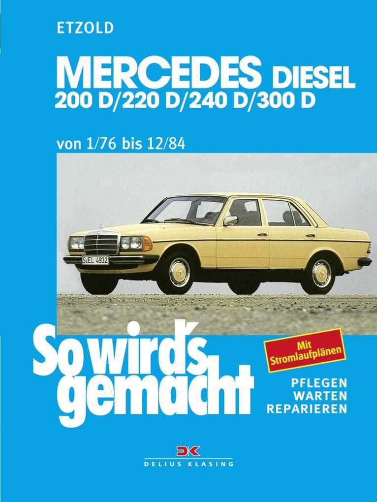 Mercedes 200 D/220 D/240 D/300 D 1/76 bis 12/84 als eBook pdf