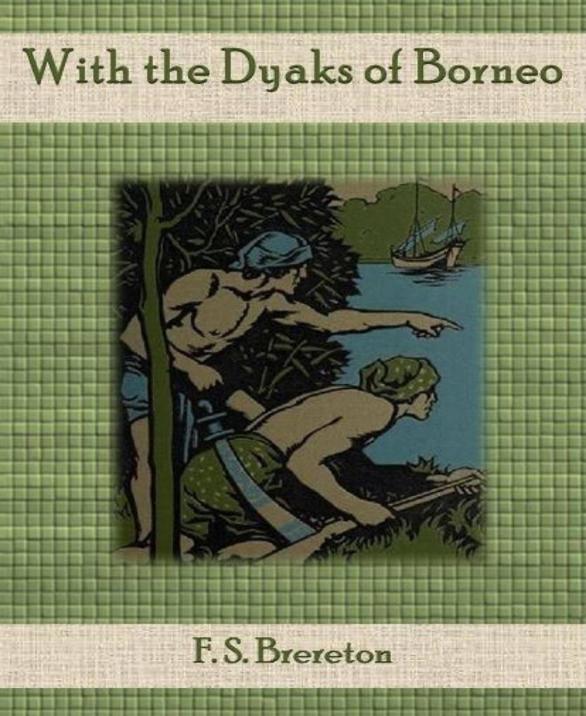 With the Dyaks of Borneo als eBook epub