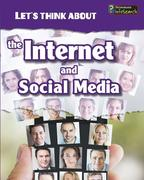 The Internet and Social Media