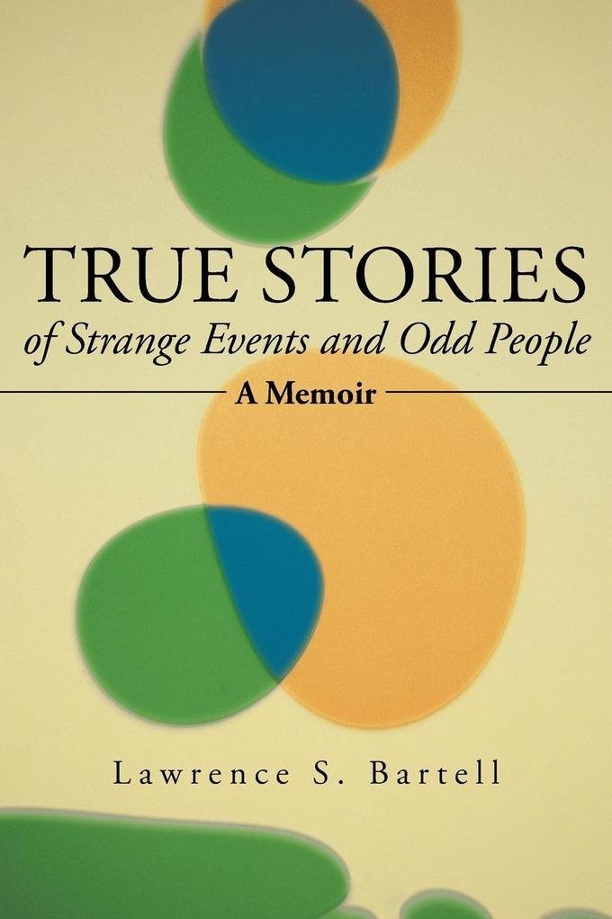 True Stories of Strange Events and Odd People als Taschenbuch