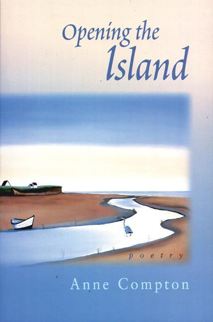 Opening the Island: Poems by Anne Compton als Taschenbuch
