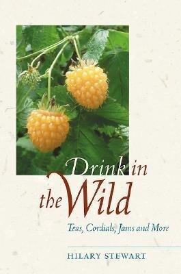 Drink in the Wild: Teas, Cordials, Jams, and More als Taschenbuch