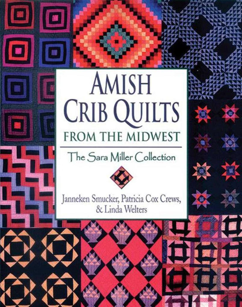 Amish Crib Quilts from the Midwest: The Sara Miller Collection als Taschenbuch