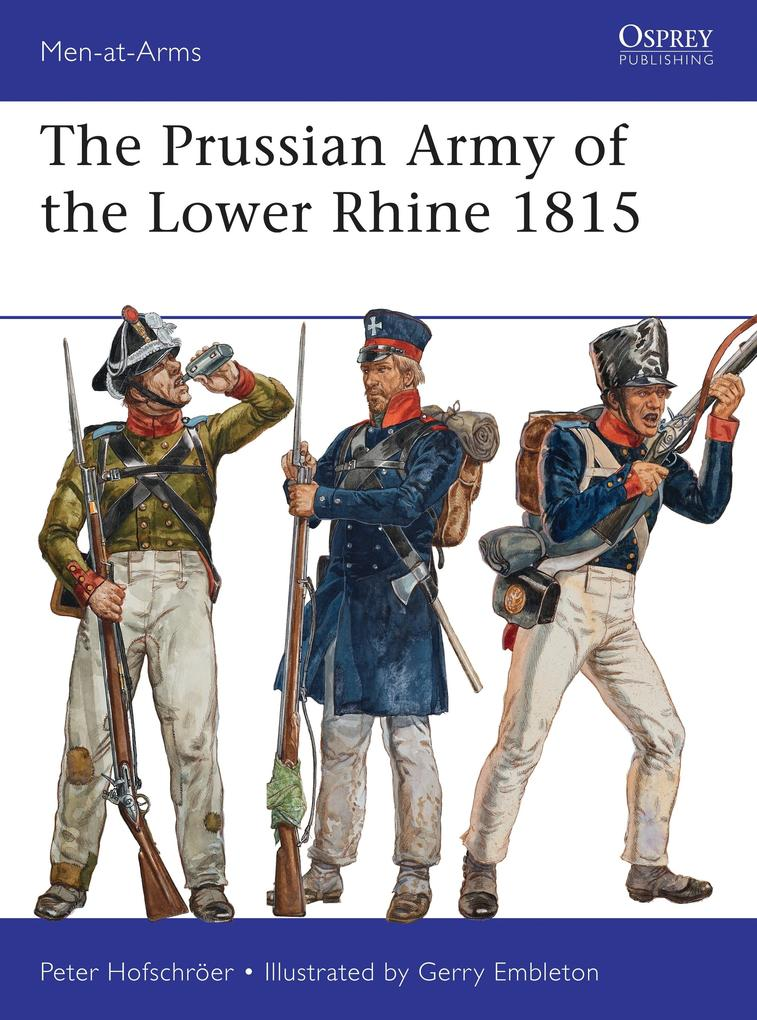 The Prussian Army of the Lower Rhine 1815 als Taschenbuch