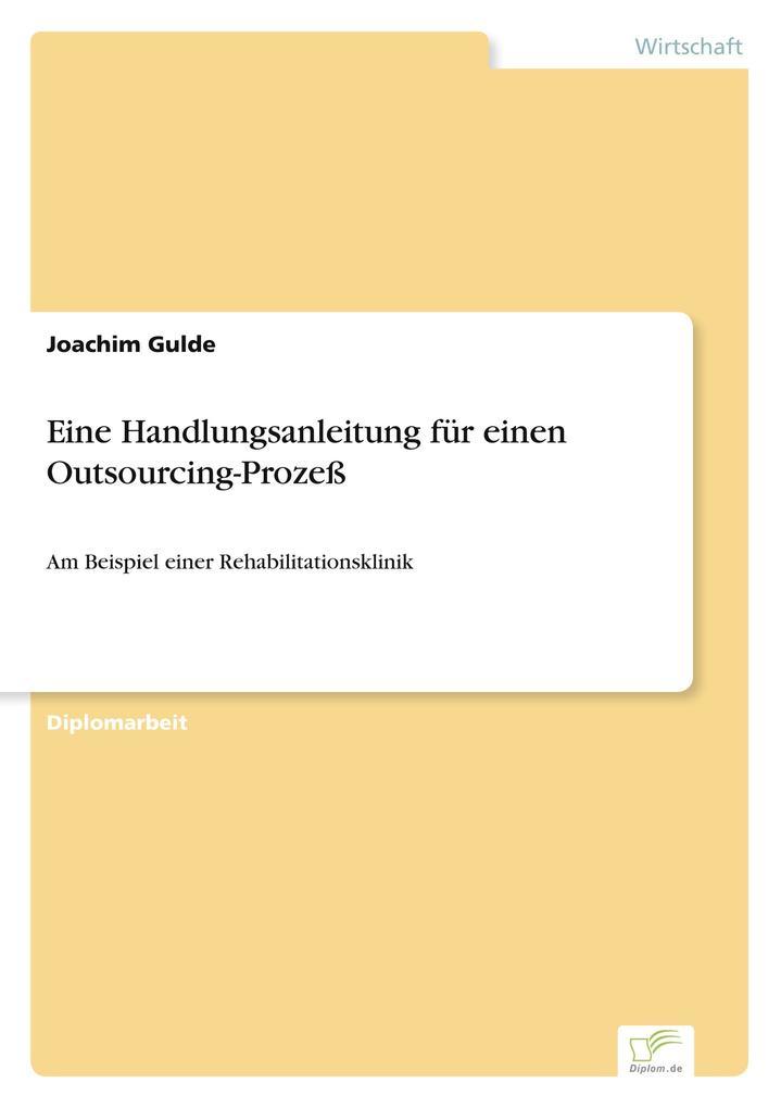 Eine Handlungsanleitung für einen Outsourcing-Prozeß als Buch (gebunden)