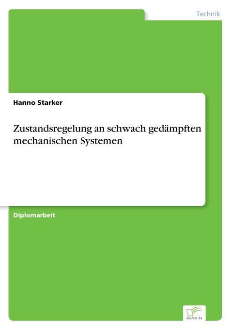 Zustandsregelung an schwach gedämpften mechanischen Systemen als Buch (kartoniert)