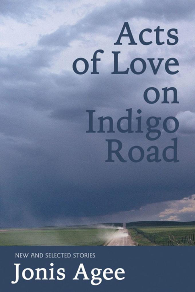 Acts of Love on Indigo Road: New and Selected Stories als Taschenbuch