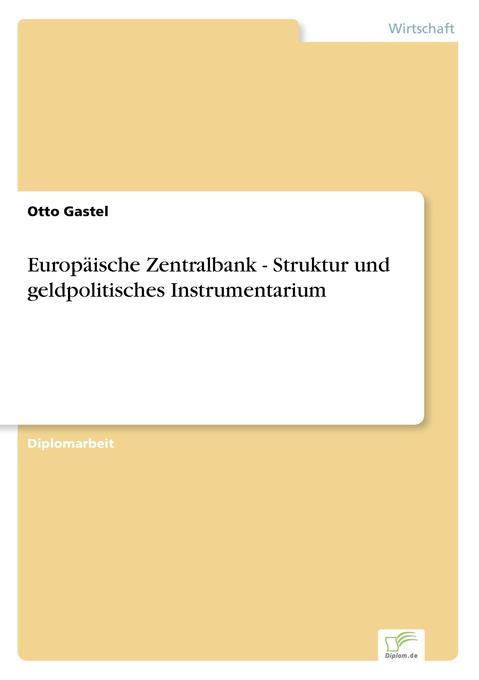 Europäische Zentralbank - Struktur und geldpolitisches Instrumentarium als Buch (gebunden)