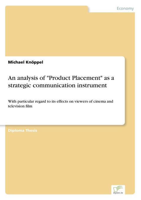 "An analysis of ""Product Placement"" as a strategic communication instrument als Buch (gebunden)"