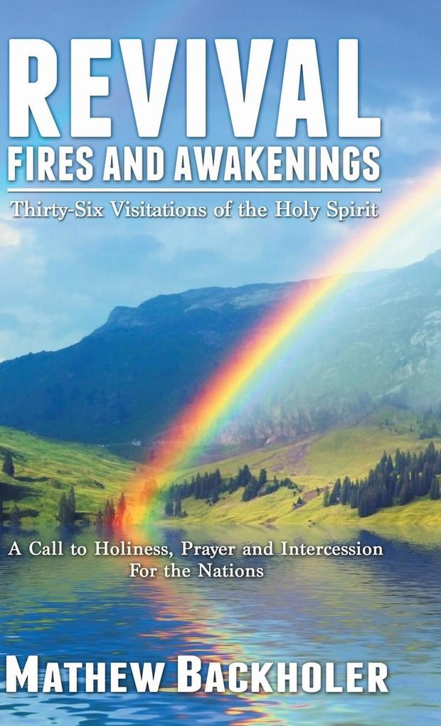 Revival Fires and Awakenings, Thirty-Six Visitations of the Holy Spirit als Buch (gebunden)