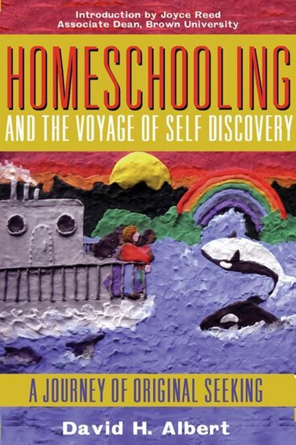Homeschooling and the Voyage of Self-Discovery: A Journey of Original Seeking als Taschenbuch