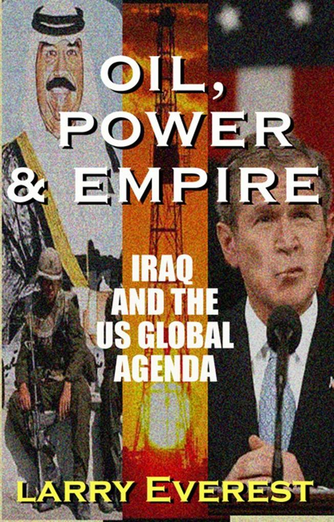Oil, Power, & Empire: Iraq and the U.S. Global Agenda als Taschenbuch